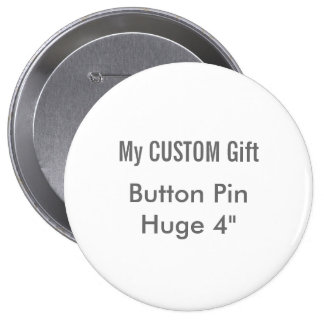 "Custom Printed 4"" Huge Round Button Badge"