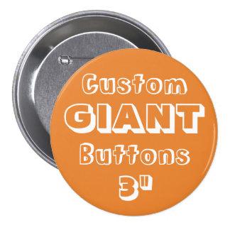 "Custom Printed GIANT 3"" Button Pin ORANGE"