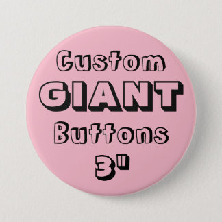 """Custom Printed GIANT 3"""" Button Pin PINK"""