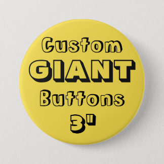 "Custom Printed GIANT 3"" Button Pin YELLOW"