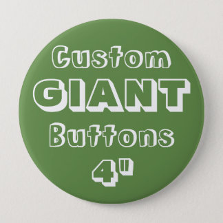 "Custom Printed GIANT 4"" Button Pin GREEN"