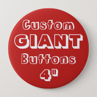 "Custom Printed GIANT 4"" Button Pin RED"