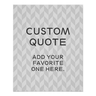 Custom Quote, Inspirational Poster, zigzag chevron Poster