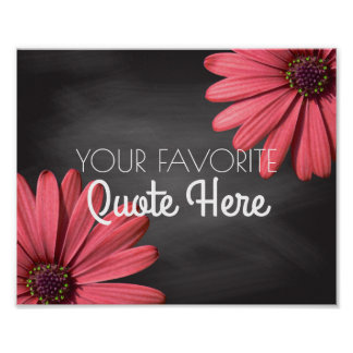 Custom Quote | Rustic Chalkboard Daisies Sign Poster