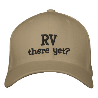 "Custom ""RV there yet"" Ball Cap Embroidered Baseball Cap"