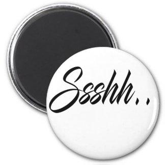 Custom Ssshh ..... Magnet