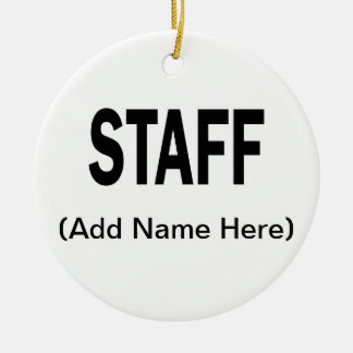 Custom Staff Ceramic Ornament