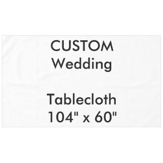 "Custom Tablecloth 104"" x 60"""