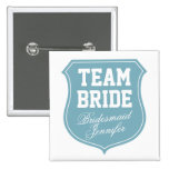 Custom Team Bride buttons for bachelorette party