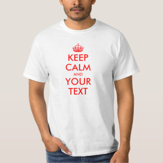 Custom text Keep Calm T-shirt