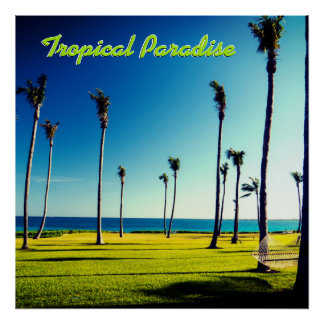 Custom Text Tropical Paradise Poster