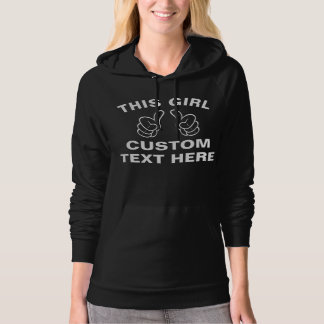 Custom This Girl - add your own text here Hoodie