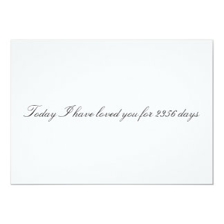 """Custom """"Today I have loved you for # days"""" card"""