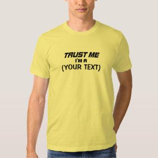 """Custom """"TRUST ME I'M A ...... """"  T-SHIRT"""