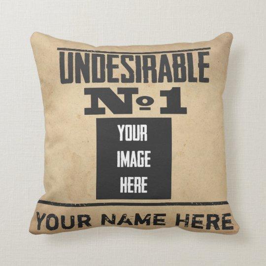 Custom Undesirable No 1 Cushion