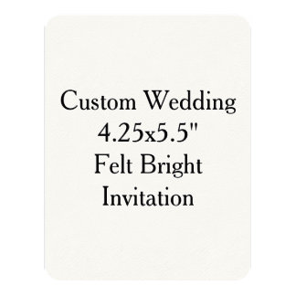 "Custom Wedding  4.25x5.5""  Felt Bright Invitation"