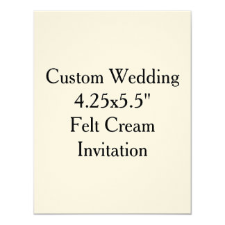 "Custom Wedding 4.25x5.5""  Felt Cream Invitation"