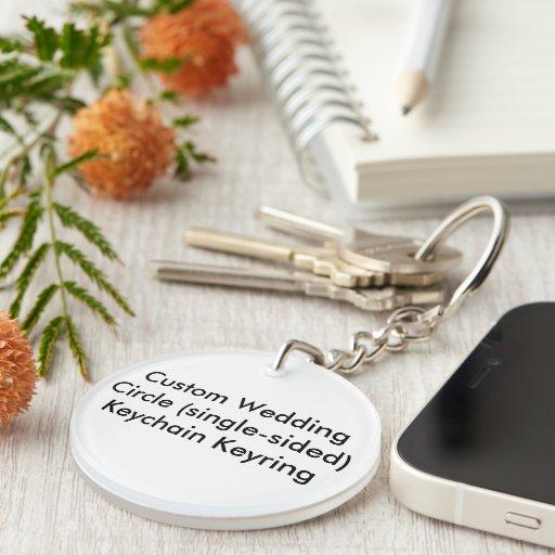 Custom Wedding Circle Singlesided Keychain Keyring