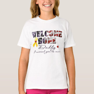 Custom Welcome Home Daddy I missed you - Gaudette T-Shirt