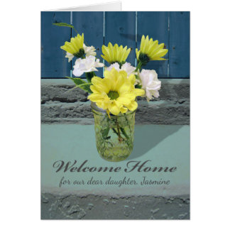 Custom Welcome Home for Daughter, Flowers in Jar Card