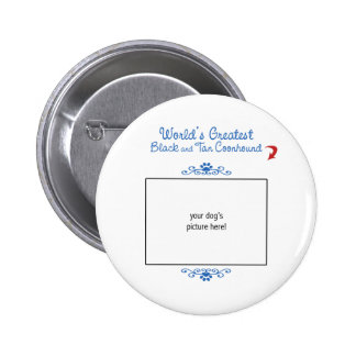 Custom Worlds Greatest Black and Tan Coonhound Pinback Button