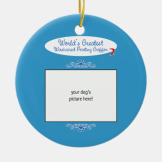 Custom Worlds Greatest Wirehaired Pointing Griffon Ceramic Ornament