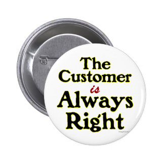 Customer is Always Right Saying Buttons