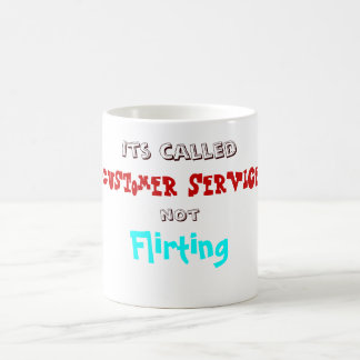 Customer Service not Flirting Funny Mug