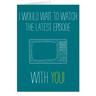 Customisable I would wait to watch with you! Card