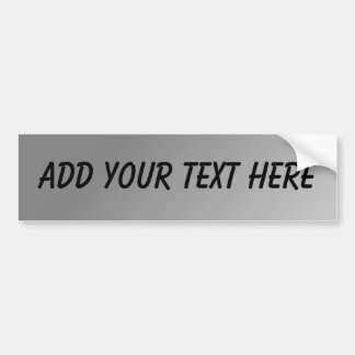 CUSTOMIZABLE - ADD YOUR TEXT (Silver Background) Bumper Sticker
