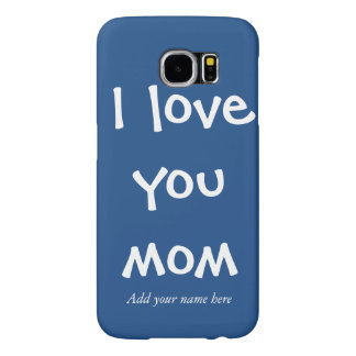Customizable Deep Blue Mother's Day Love You Mom Samsung Galaxy S6 Cases