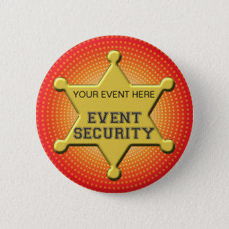 CUSTOMIZABLE EVENT SECURITY BADGE 2 INCH ROUND BUTTON