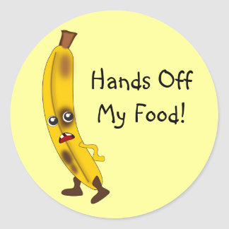 "Customizable ""Hands Off My Food"" Banana Classic Round Sticker"