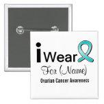 Customizable I Wear an Ovarian Cancer Ribbon 2 Inch Square Button