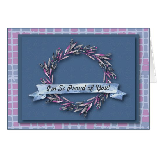 CUSTOMIZABLE  I'm So Proud of You! Blank Note Card