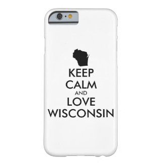 Customizable KEEP CALM and LOVE WISCONSIN Barely There iPhone 6 Case