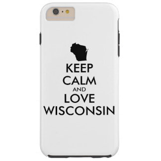 Customizable KEEP CALM and LOVE WISCONSIN Tough iPhone 6 Plus Case