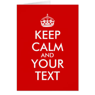 Customizable Keep Calm Greeting Cards Your Text