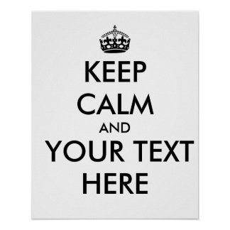 Customizable Keep Calm Posters Template Your Text