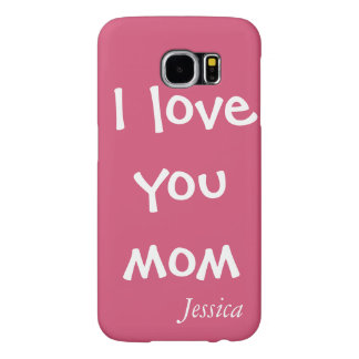 Customizable Pink Mother's Day Love You Mom Samsung Galaxy S6 Cases