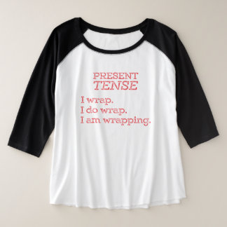 CUSTOMIZABLE Present Tense Gift Wrapping Plus Size Raglan T-Shirt