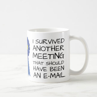 Customizable: Survived another meeting Coffee Mug