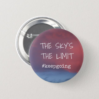 Customizable THE SKY´S THE LIMIT #keepgoing - sky 2 Inch Round Button