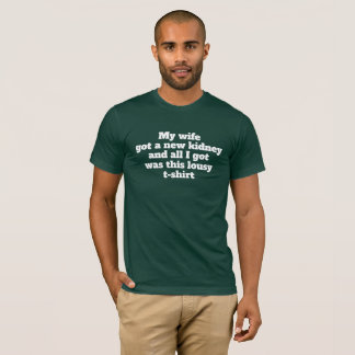Customizable Transplant Lousy T-shirt