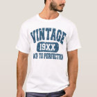 Customizable Vintage Aged To Perfection T-shirts