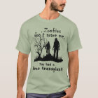 "Customizable ""Zombies don't scare me......"" T-Shirt"