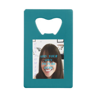Customize Photo.. Credit Card Bottle Opener