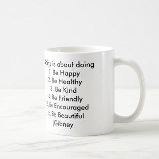 Customize ProductBeing is about doing jGibney The Basic White Mug