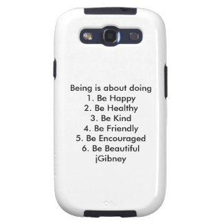 Customize ProductBeing is about doing jGibney The Samsung Galaxy S3 Case