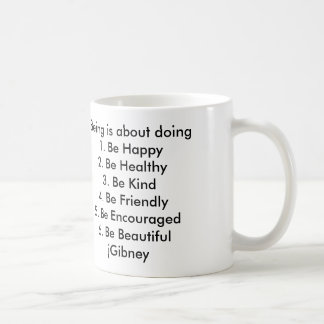 Customize ProductBeing is about doing jGibney The Classic White Coffee Mug